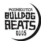 Play & Download Bulldog Beats by Moonbootica | Napster