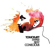 Play & Download HyperSexyConscious by Tomcraft | Napster