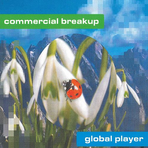 Play & Download Global Player by Commercial Breakup | Napster
