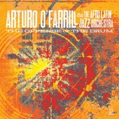 Play & Download The Offense of the Drum by Arturo O'Farrill | Napster
