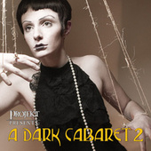 Play & Download A Dark Cabaret 2 by Various Artists | Napster