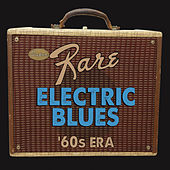 Play & Download Super Rare Electric Blues '60s Era by Various Artists | Napster