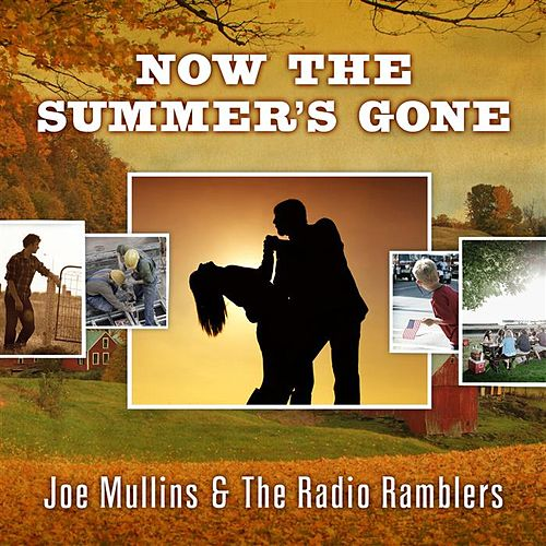 Now The Summer's Gone by Joe Mullins