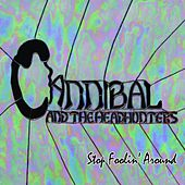 Play & Download Stop Foolin' Around by Cannibal & The Headhunters | Napster