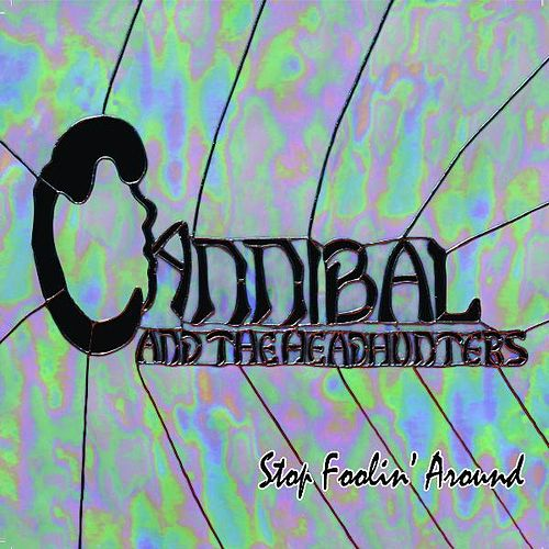 Stop Foolin' Around by Cannibal & The Headhunters