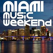 Play & Download Miami Music Weekend by Various Artists | Napster