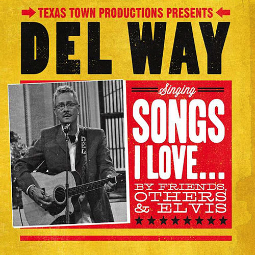 Play & Download Songs I Love… by Del Way | Napster