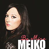 Play & Download Be Mine by Meiko | Napster