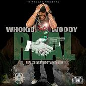 Play & Download R.E.A.L (Realize Everybody Aint Loyal) by Who Kid Woody | Napster