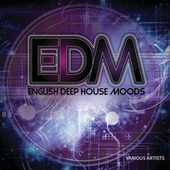 Play & Download EDM - English Deep House Moods by Various Artists | Napster