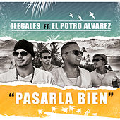 Play & Download Pasarla Bien by Ilegales | Napster