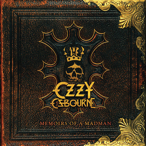 Play & Download Memoirs of a Madman by Ozzy Osbourne | Napster