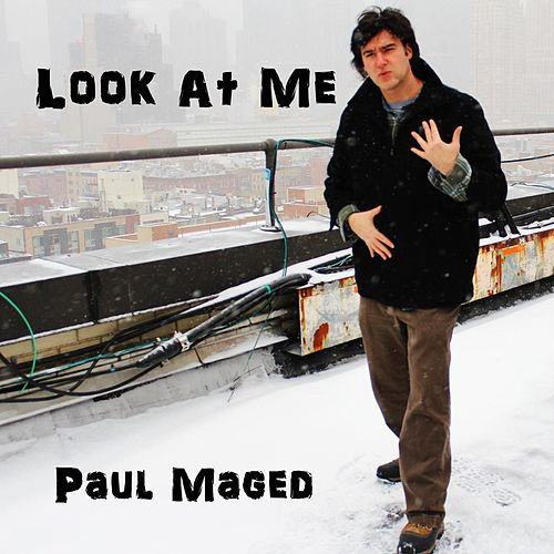 Look At Me by Paul Maged