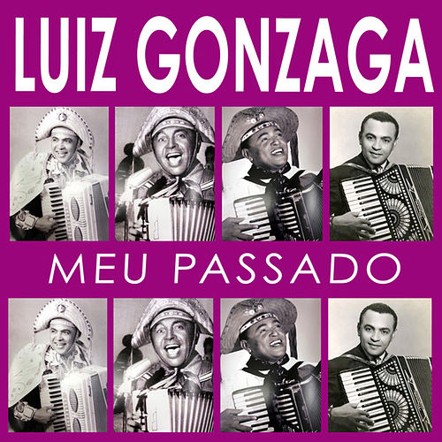 Play & Download Meu Passado by Luiz Gonzaga | Napster