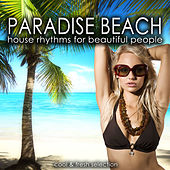 Paradise Beach (House Rhythms for Beautiful People) by Various Artists