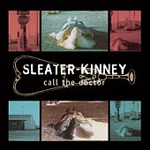 Play & Download Call the Doctor (Remastered) by Sleater-Kinney | Napster