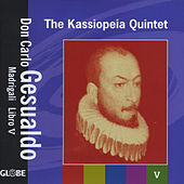 Play & Download Madrigali Libro 5 by The Kassiopeia Quintet | Napster