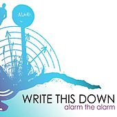 Play & Download Alarm the Alarm EP by Write This Down | Napster