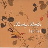 Play & Download Little Bird by Becky Buller | Napster