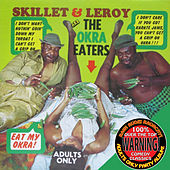 Okra Eaters by Skillet & Leroy