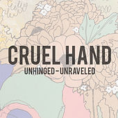 Unhinged – Unraveled by Cruel Hand