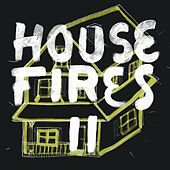 Play & Download Housefires II by Housefires | Napster