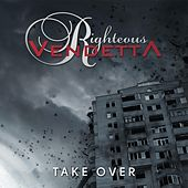 Play & Download Take Over by Righteous Vendetta | Napster