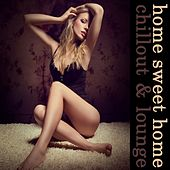 Play & Download Home Sweet Home: Chillout & Lounge by Various Artists   Napster