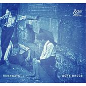 Play & Download Runaways by Work Drugs | Napster