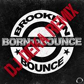 Play & Download Born to Bounce (DJ Deka Remix) by Brooklyn Bounce | Napster