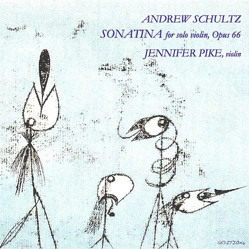 Schultz: Sonatina for Solo Violin, Op. 66 (EP) by Jennifer Pike
