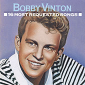 16 Most Requested Songs by Bobby Vinton