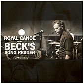 Play & Download Royal Canoe Does Beck's Song Reader by Royal Canoe | Napster