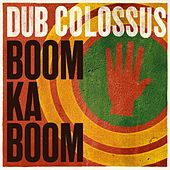 Play & Download Boom Ka Boom - Single by Dub Colossus | Napster