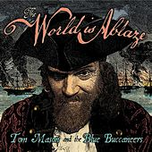Play & Download The World Is Ablaze by Tom Mason | Napster