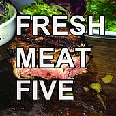 Play & Download Fresh Meat, Vol. 5 by Various Artists | Napster