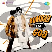 Play & Download Bombay To Goa (Original Motion Picture Soundtrack) by Various Artists | Napster