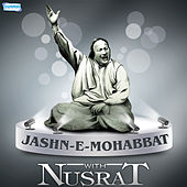 Play & Download Jashn E Mohbbaat with Nusrat by Nusrat Fateh Ali Khan | Napster