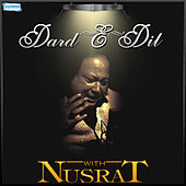 Play & Download Dard E Dil with Nusrat by Nusrat Fateh Ali Khan | Napster