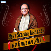 Play & Download Best Selling Ghazals by Ghulam Ali by Ghulam Ali | Napster