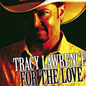 For the Love by Tracy Lawrence