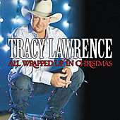 Play & Download All Wrapped up in Christmas by Tracy Lawrence | Napster
