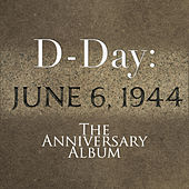 Play & Download D-Day: The Anniversary Album by Various Artists | Napster