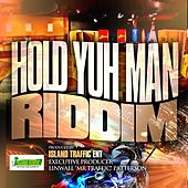 Play & Download Hold Yuh Man Riddim by Various Artists | Napster