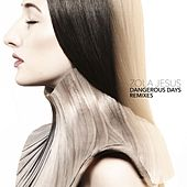 Play & Download Dangerous Days Remixes by Zola Jesus | Napster
