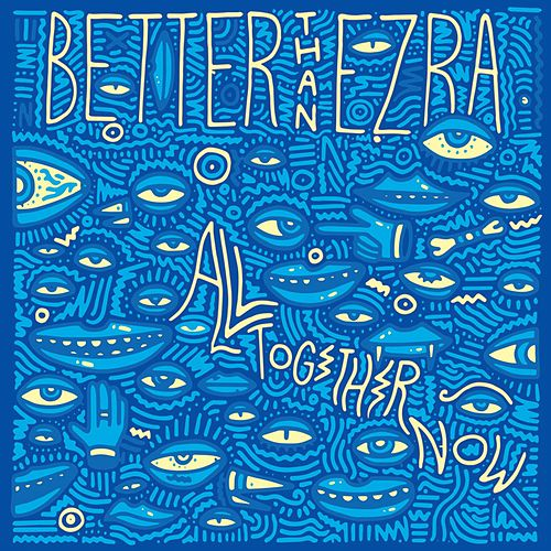 Play & Download All Together Now by Better Than Ezra | Napster