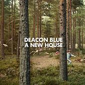 Play & Download A New House by Deacon Blue | Napster
