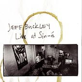 Live At Sin-E by Jeff Buckley
