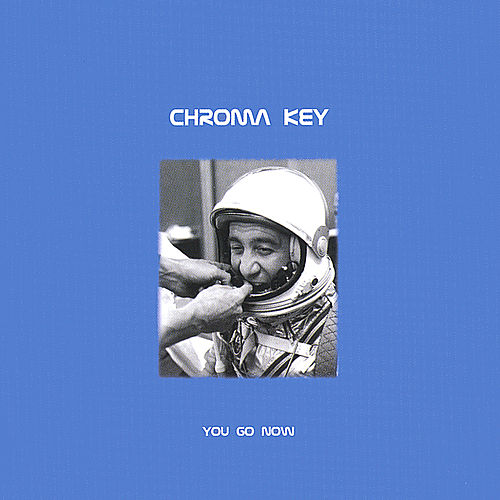 Play & Download You Go Now by Chroma-Key | Napster