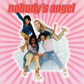 Play & Download Nobody's Angel by Nobody's Angel | Napster